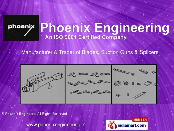 Manufacturer & Trader of Blades, Suction Guns & Splicers© Phoenix Engineers, All Rights Reserved               www.phoenix...