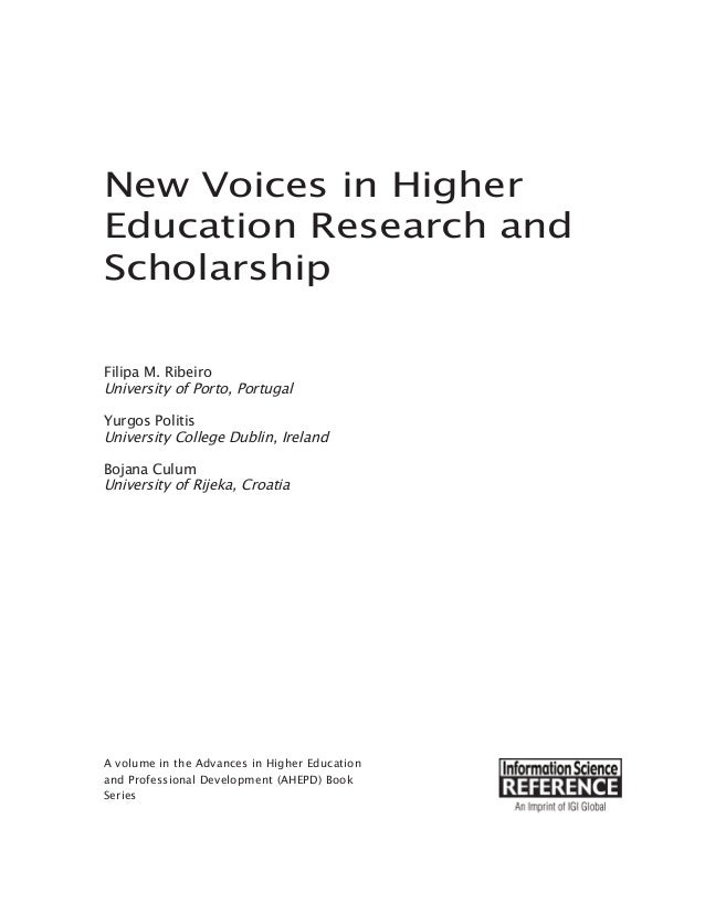 New Voices in Higher Education Research and Scholarship Filipa M. Ribeiro University of Porto, Portugal Yurgos Politis Uni...