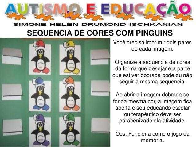 SEQUENCIA DE CORES COM PINGUINS Você precisa imprimir dois pares de cada imagem. Organize a sequencia de cores da forma qu...