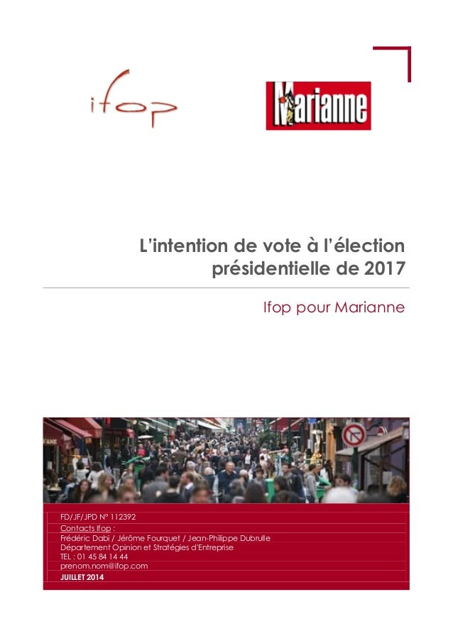 L'intention de vote à l'élection présidentielle de 2017 Ifop pour Marianne FD/JF/JPD N° 112392 Contacts Ifop : Frédéric Da...