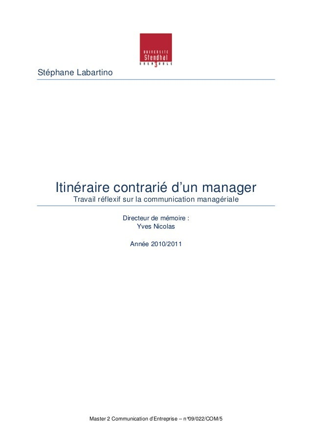 Master 2 Communication d'Entreprise – n°09/022/COM/5 Stéphane Labartino Itinéraire contrarié d'un manager Travail réflexif...