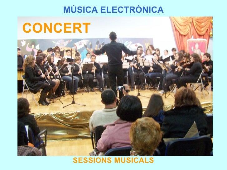 MÚSICA ELECTRÒNICA SESSIONS MUSICALS CONCERT