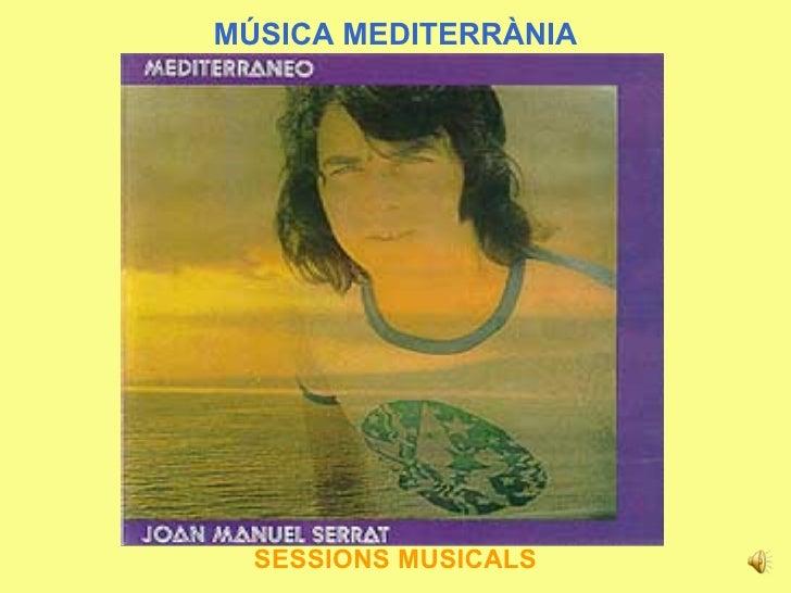 MÚSICA MEDITERRÀNIA SESSIONS MUSICALS