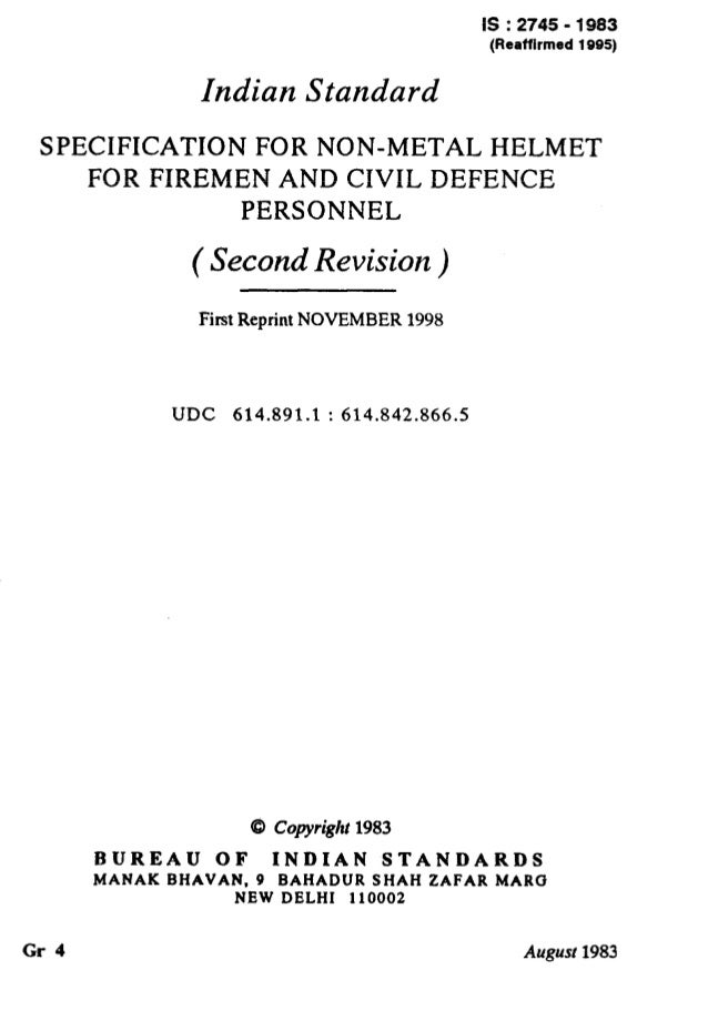 IS : 2745 - 1983 (Reaffirmed 1995) Indian Standard SPECIFICATION FOR NON-METAL HELMET FOR FIREMEN AND CIVIL DEFENCE PERSON...