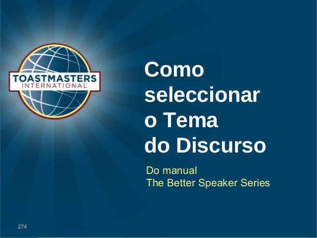 Como  seleccionar  o Tema  do Discurso  Do manual  The Better Speaker Series  274