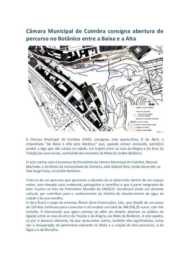 Câmara Municipal de Coimbra consigna abertura de percurso no Botânico entre a Baixa e a Alta A Câmara Municipal de Coimbra...