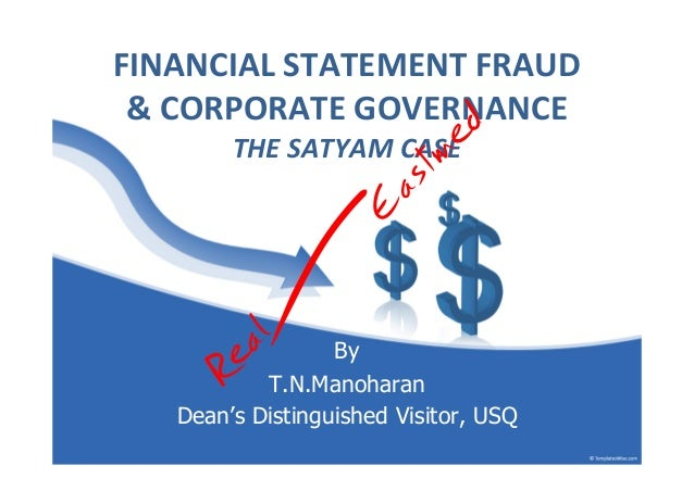 satyam fraud case essay Below is an essay on satyam scam from anti essays  corporate accounting fraud: a case study of satyam computers limited madan lal bhasin.