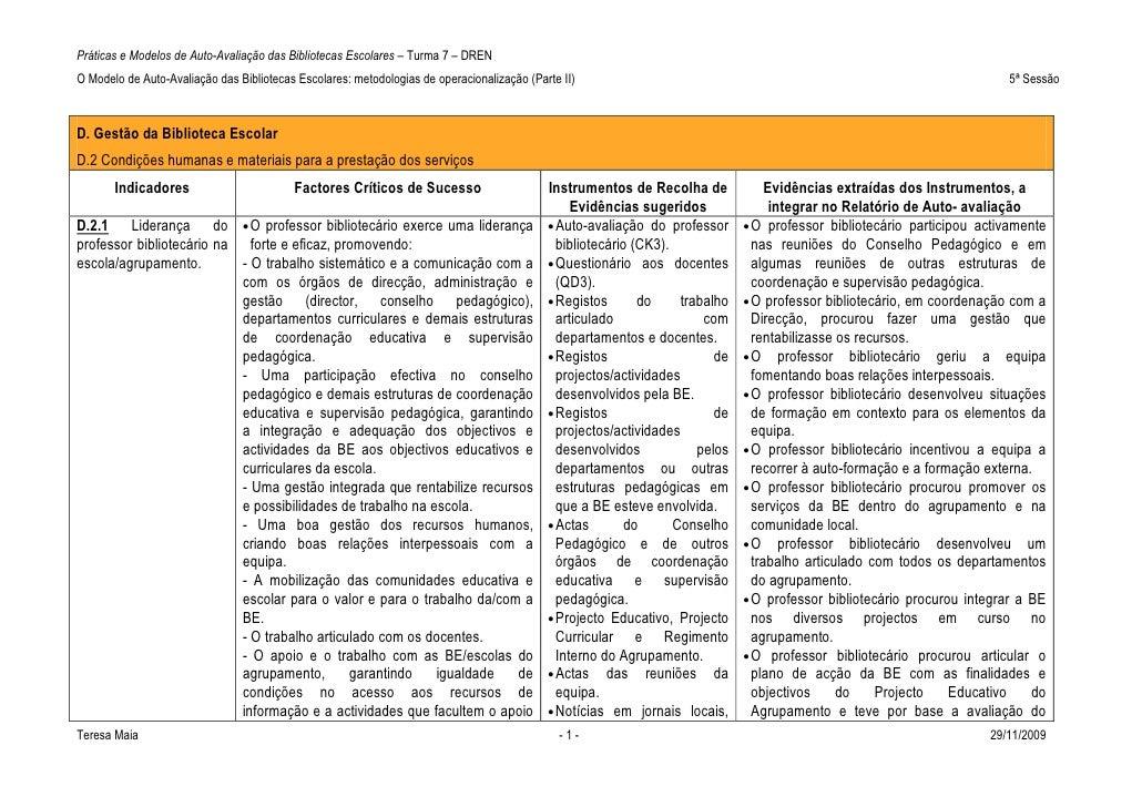 Práticas e Modelos de Auto-Avaliação das Bibliotecas Escolares – Turma 7 – DREN O Modelo de Auto-Avaliação das Bibliotecas...