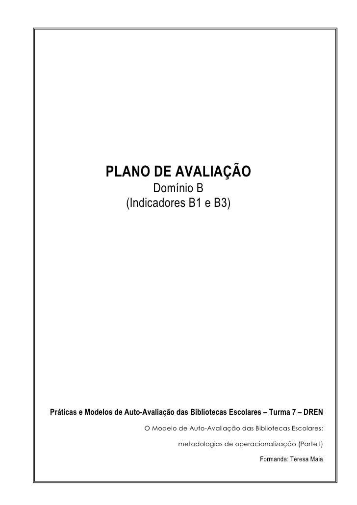 PLANO DE AVALIAÇÃO                             Domínio B                       (Indicadores B1 e B3)     Práticas e Modelo...