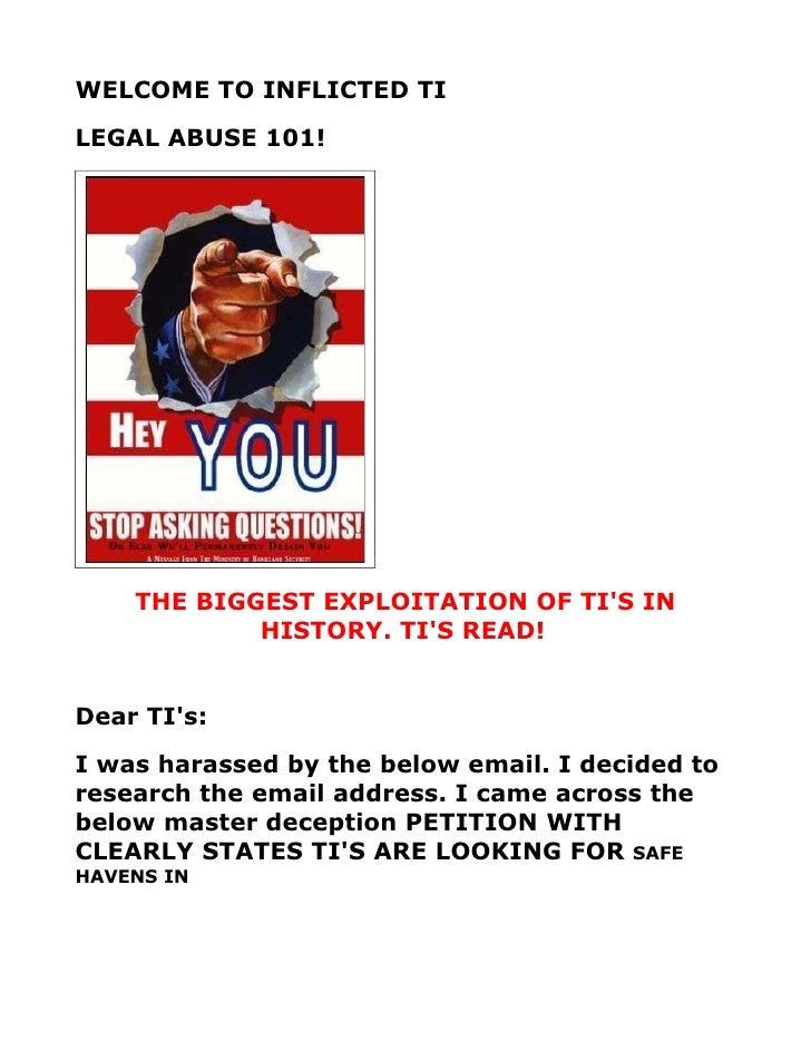 WELCOME TO INFLICTED TI LEGAL ABUSE 101!         THE BIGGEST EXPLOITATION OF TI'S IN             HISTORY. TI'S READ!   Dea...
