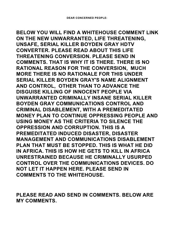 DEAR CONCERNED PEOPLE:     BELOW YOU WILL FIND A WHITEHOUSE COMMENT LINK ON THE NEW UNWARRANTED, LIFE THREATENING, UNSAFE,...