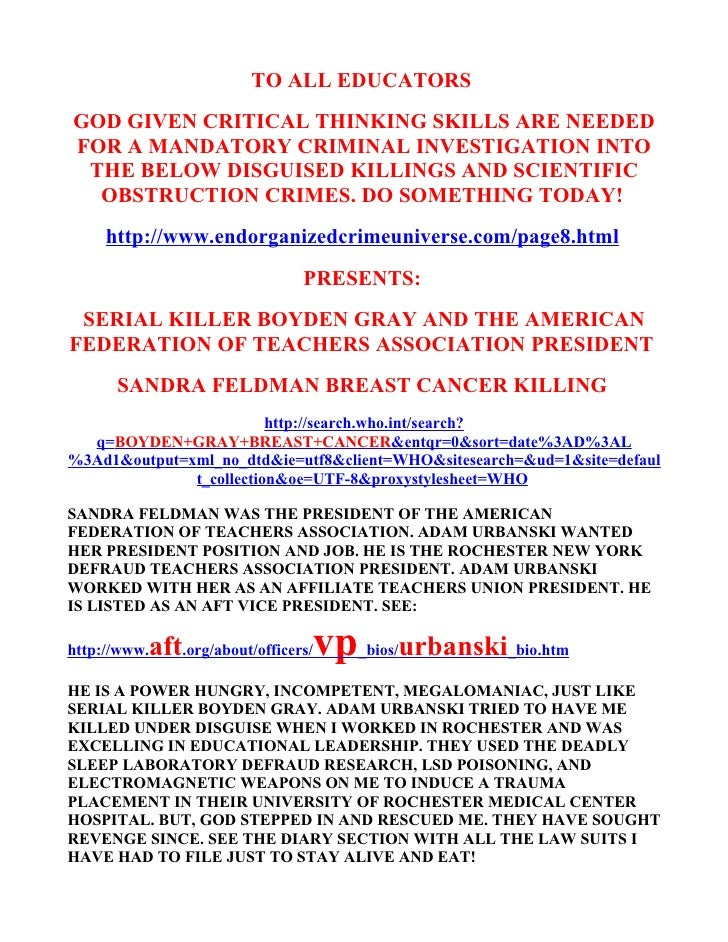 TO ALL EDUCATORS GOD GIVEN CRITICAL THINKING SKILLS ARE NEEDED FOR A MANDATORY CRIMINAL INVESTIGATION INTO  THE BELOW DISG...
