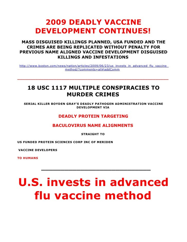 2009 DEADLY VACCINE           DEVELOPMENT CONTINUES!   MASS DISGUISED KILLINGS PLANNED, USA FUNDED AND THE    CRIMES ARE B...