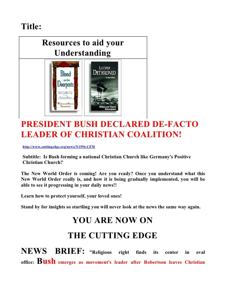Title:           Resources to aid your              Understanding     PRESIDENT BUSH DECLARED DE-FACTO LEADER OF CHRISTIAN...