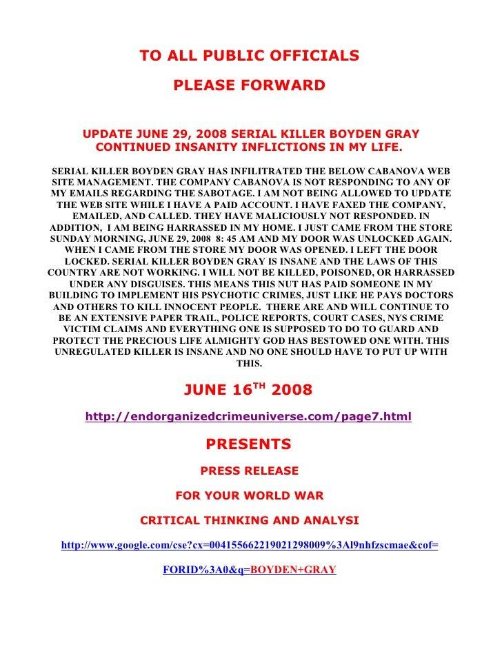 TO ALL PUBLIC OFFICIALS                       PLEASE FORWARD         UPDATE JUNE 29, 2008 SERIAL KILLER BOYDEN GRAY       ...