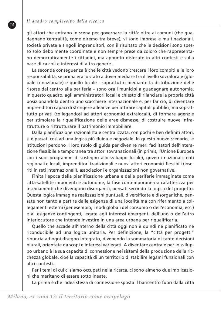 Il quadro complessivo della ricerca14       gli attori che entrano in scena per governare la città: oltre ai comuni (che g...