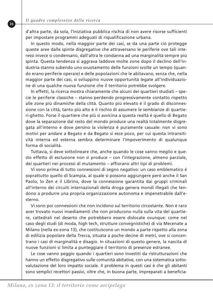 Il quadro complessivo della ricerca16       d'altra parte, da sola, l'iniziativa pubblica rischia di non avere risorse suf...