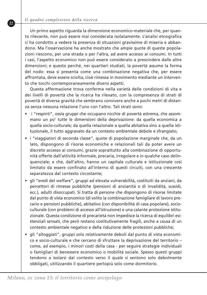 Il quadro complessivo della ricerca22          Un primo aspetto riguarda la dimensione economico-materiale che, per quan- ...