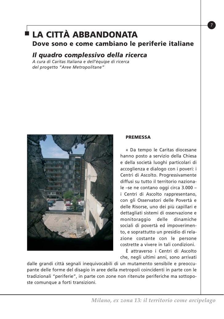 7  LA CITTÀ ABBANDONATA  Dove sono e come cambiano le periferie italiane  Il quadro complessivo della ricerca  A cura di C...
