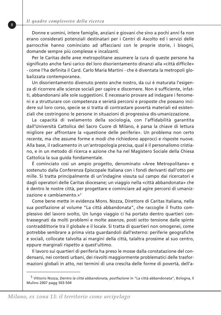 Il quadro complessivo della ricerca 8           Donne e uomini, intere famiglie, anziani e giovani che sino a pochi anni f...