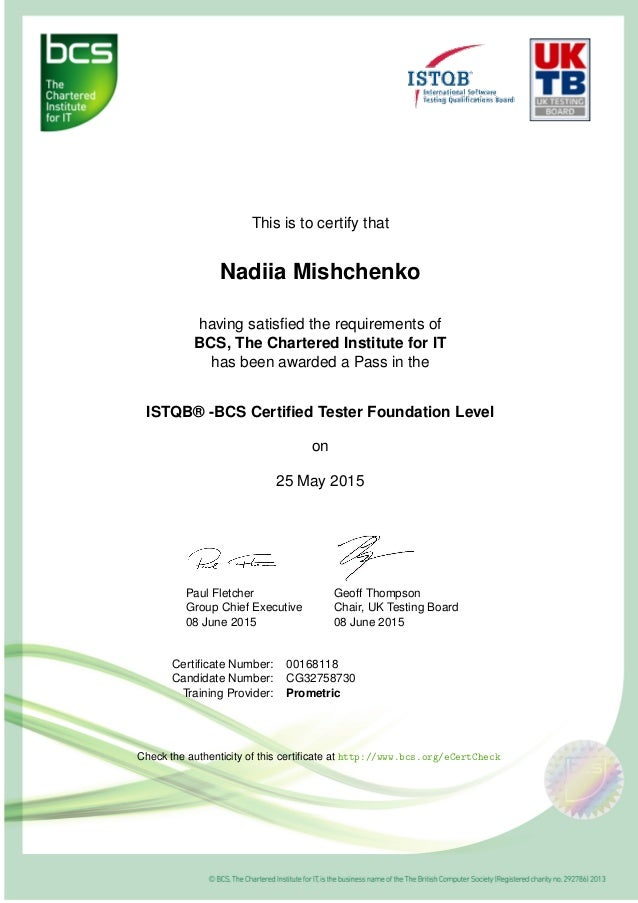 This is to certify that Nadiia Mishchenko having satisfied the requirements of BCS, The Chartered Institute for IT has been...