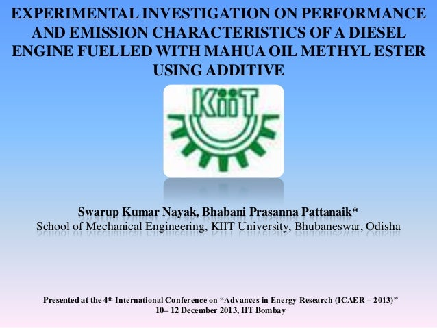 EXPERIMENTAL INVESTIGATION ON PERFORMANCE AND EMISSION CHARACTERISTICS OF A DIESEL ENGINE FUELLED WITH MAHUA OIL METHYL ES...