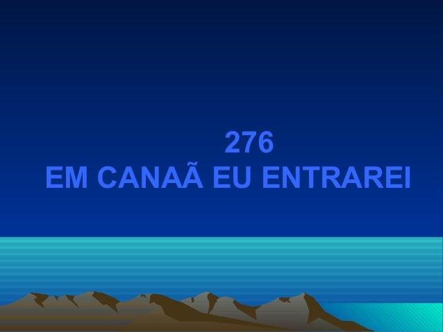 276 EM CANAÃ EU ENTRAREI