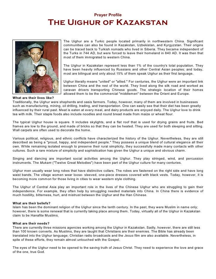 Prayer Profile                        The Uighur of Kazakstan                                   The Uighur are a Turkic pe...