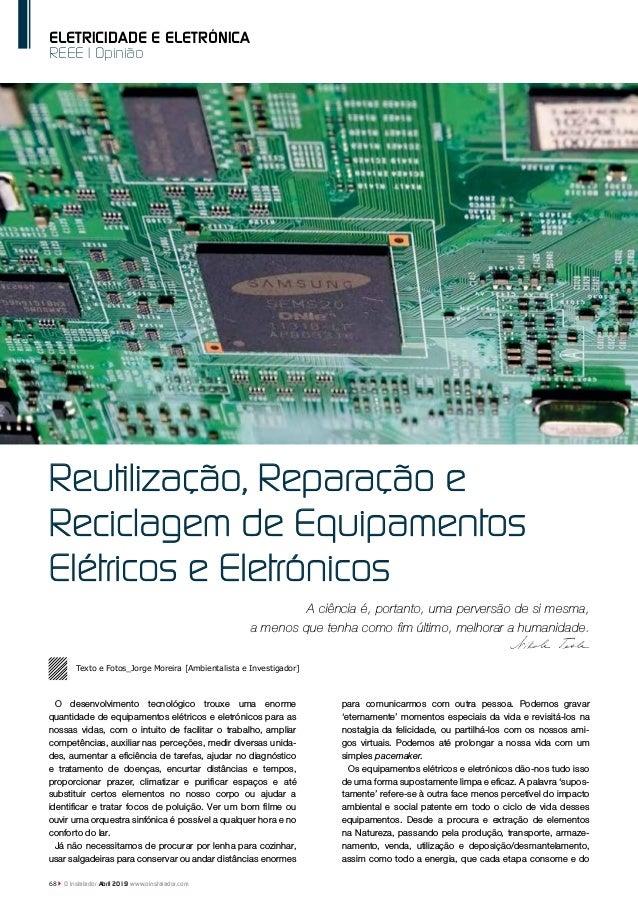 68 O Instalador Abril 2019 www.oinstalador.com REEE   Opinião ELETRICIDADE E ELETRÓNICA Reutilização, Reparação e Reciclag...