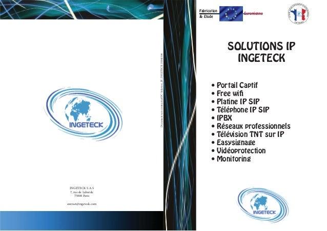 DocumentnoncontractuelPC-Solution_IP_INGETECK-20160304 INGETECK S.A.S 7, rue de Laborde 75008 Paris contact@ingeteck.com F...