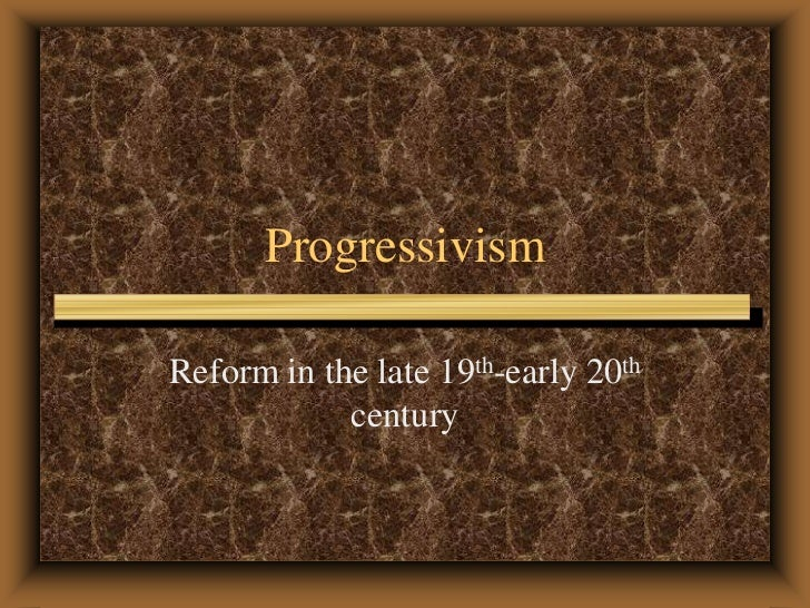 Progressivism<br />Reform in the late 19th-early 20th century<br />