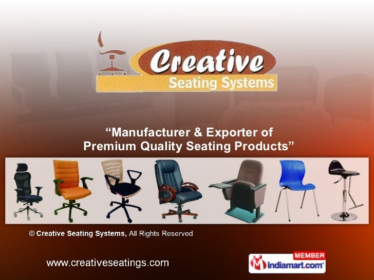 """ Manufacturer & Exporter of Premium Quality Seating Products"""