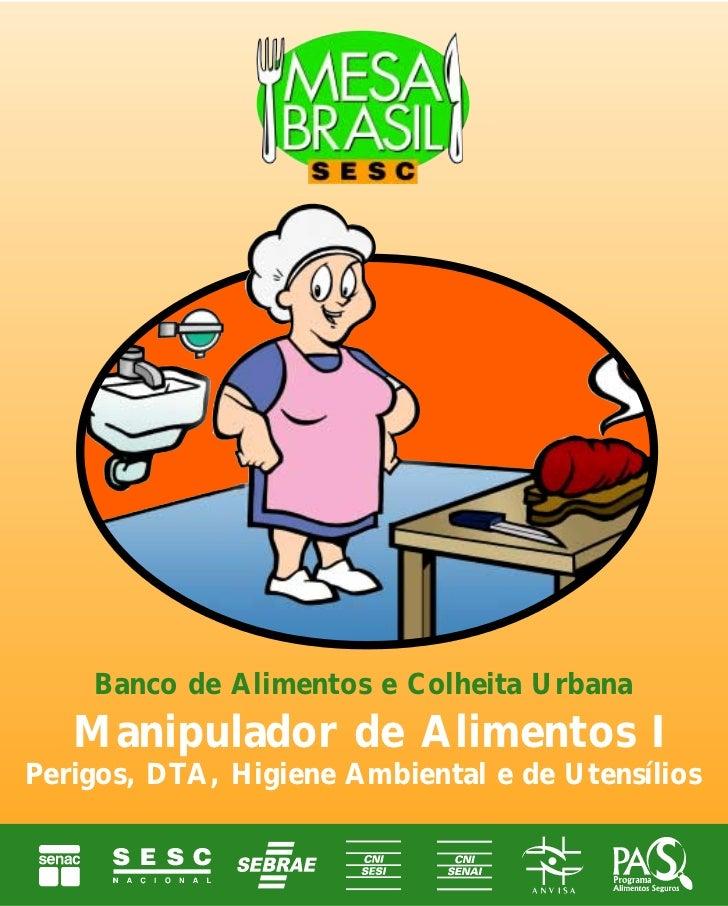 Banco de Alimentos e Colheita Urbana   Manipulador de Alimentos IPerigos, DTA, Higiene Ambiental e de Utensílios