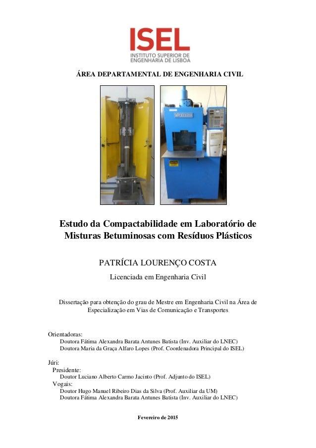 Estudo da Compactabilidade em Laboratório de Misturas Betuminosas com Resíduos Plásticos PATRÍCIA LOURENÇO COSTA Licenciad...