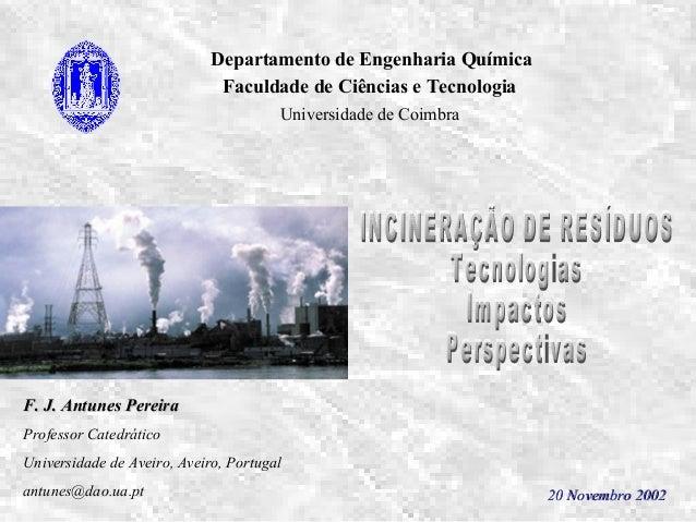 Departamento de Engenharia Química Faculdade de Ciências e Tecnologia Universidade de Coimbra F. J. Antunes PereiraF. J. A...