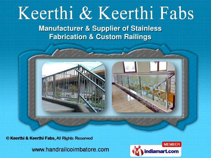 Manufacturer & Supplier of Stainless  Fabrication & Custom Railings