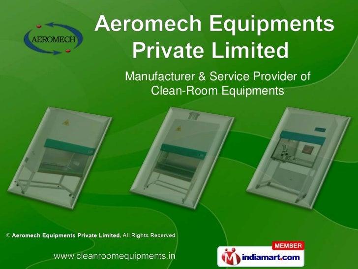 Manufacturer & Service Provider of <br />Clean-Room Equipments<br />