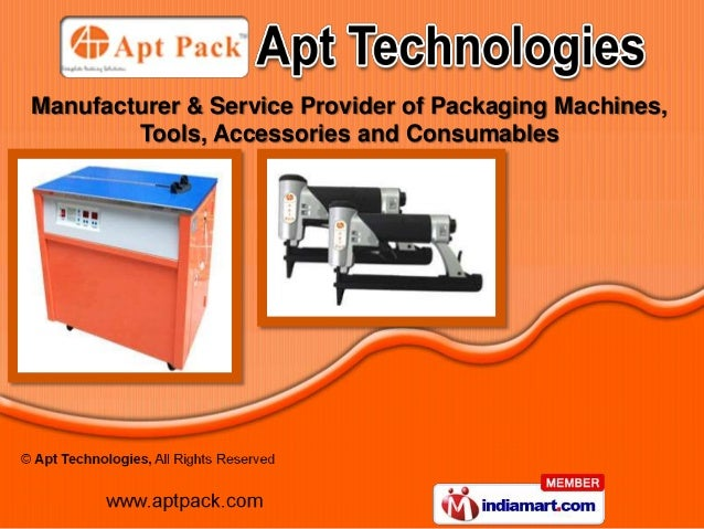 Manufacturer & Service Provider of Packaging Machines,        Tools, Accessories and Consumables