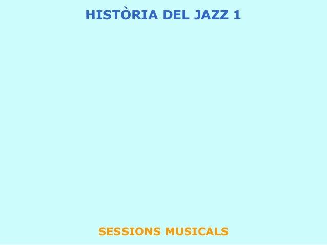 SESSIONS MUSICALS HISTÒRIA DEL JAZZ 1