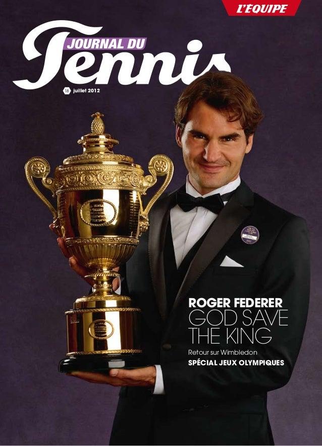 juillet 201218 roger federer God save the king Retour sur Wimbledon Spécial Jeux Olympiques