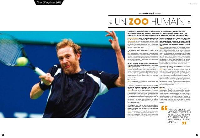 22 juillet 2012 23 Jeux Olympiques 2012 Texte de Julien Pichené - Photo AFP «Un zoo humain» L'arrivée à la dernière minu...