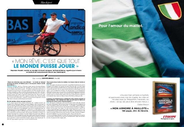 30 Handisport «Dans une interview vous avez déclaré : «Le tennis en fauteuil n'est pas du tennis. Si Federer joue, il n...