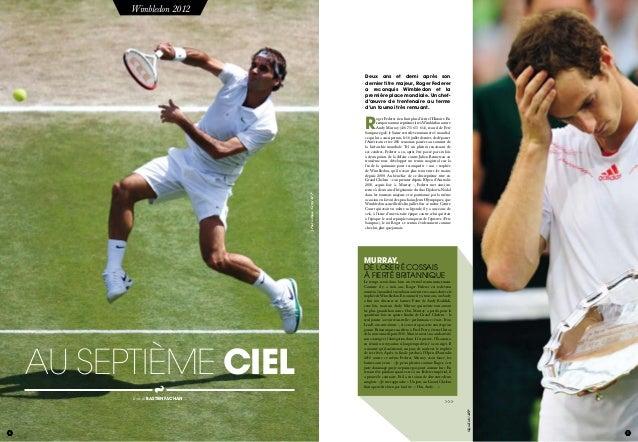 6 juillet 2012 7 Texte de Bastien Fachan Wimbledon 2012 juillet 2012 au septième ciel 7 >>> J.PaulGilham/Getty/AFP MURRAY,...