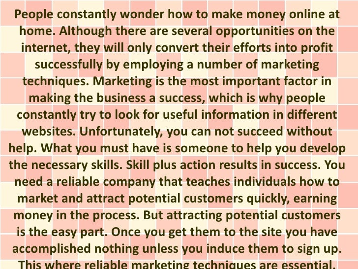 People constantly wonder how to make money online at   home. Although there are several opportunities on the   internet, t...