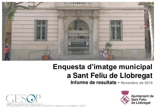 GESOP, Gabinet d'Estudis Socials i Opinió Pública, S. L. c/ Provença 385-387 Entl. 1a planta 08025 Barcelona • Tel. 93 300...