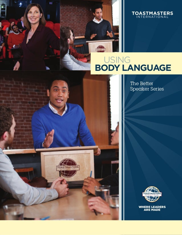 USINGBODY LANGUAGE      The Better      Speaker Series         WHERE LEADERS           ARE MADE