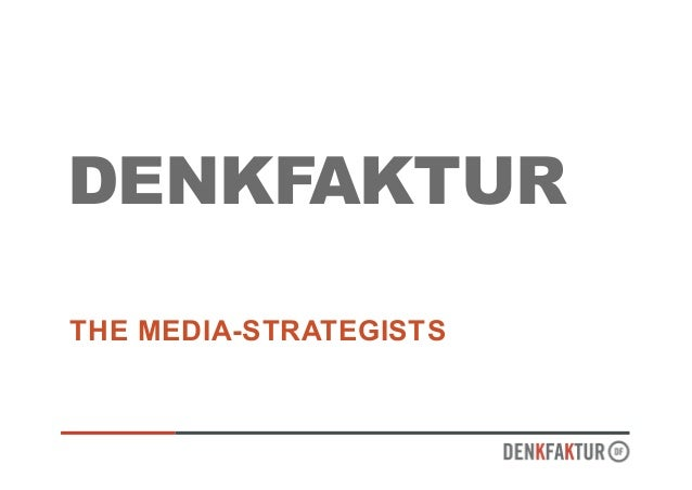 DENKFAKTUR THE MEDIA-STRATEGISTS