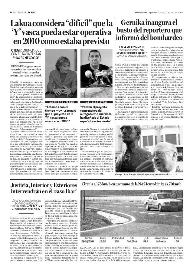 16 SOCIEDAD EUSKADI Noticias de Gipuzkoa Jueves, 27 de abril de 2006 VITORIA. La consejera vasca de Transportes del Gobier...