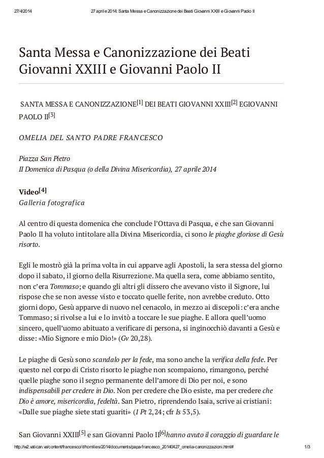 27/4/2014 27 aprile 2014: Santa Messa e Canonizzazione dei Beati Giovanni XXIII e Giovanni Paolo II http://w2.vatican.va/c...