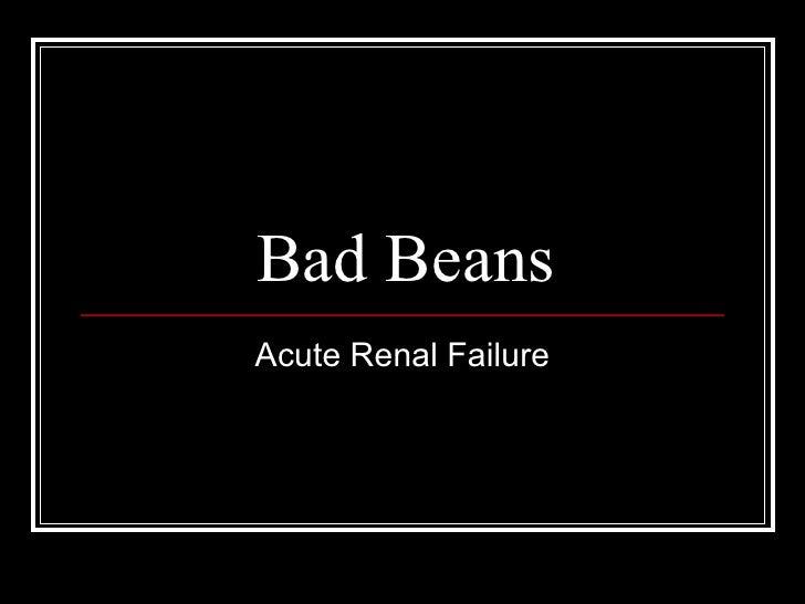 Bad Beans Acute Renal Failure